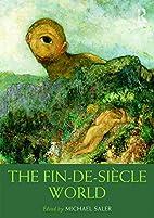 The Fin-de-Siècle World (Routledge…