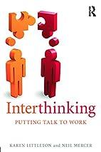 Interthinking: Putting talk to work by Karen…