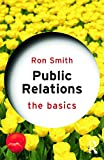 Smith, Ron: Public Relations: The Basics