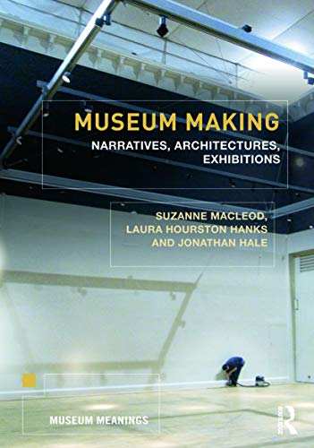 museum-making-narratives-architectures-exhibitions-museum-meanings