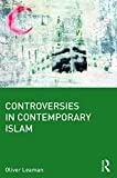 Leaman, Oliver: Controversies in Contemporary Islam