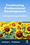 Friedman, Andrew: Continuing Professional Development