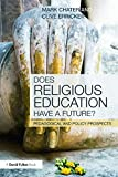 Chater, Mark: Does Religious Education Have a Future?: Pedagogical and Policy Prospects