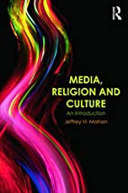 Media, Religion and Culture: An Introduction…