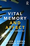 Brown, Steven: Vital Memory: Ethics, Affect and Agency