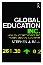 Global education inc. : new policy networks…