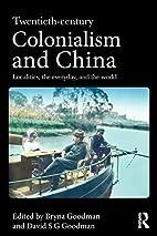 Twentieth Century Colonialism and China:…