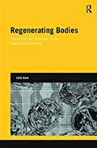 Regenerating Bodies: Tissue and Cell…