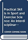 Smith, Mark: Practical Skills in Sport and Exercise Science: An Interdisciplinary Approach