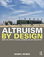 Altruism by Design: How To Effect Social…