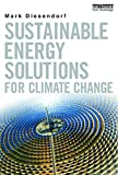 Diesendorf, Mark: Sustainable Energy Solutions for Climate Change