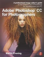 Adobe Photoshop CC for Photographers: A…