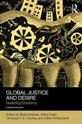 global-justice-and-desire-queering-economy-social-justice