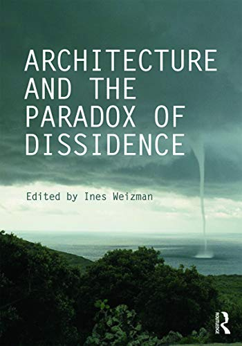 architecture-and-the-paradox-of-dissidence-critiques-critical-studies-in-architectural-humanities