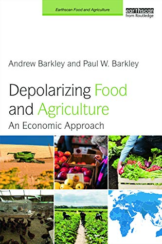 depolarizing-food-and-agriculture-an-economic-approach-earthscan-food-and-agriculture