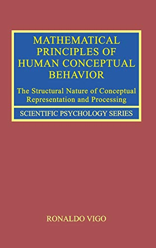 mathematical-principles-of-human-conceptual-behavior-the-structural-nature-of-conceptual-representation-and-processing-scientific-psychology-series