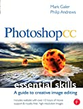 Galer, Mark: Photoshop CC: Essential Skills: A guide to creative image editing