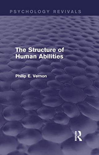 the-structure-of-human-abilities-psychology-revivals