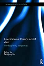Environmental History in East Asia:…