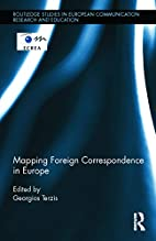 Mapping Foreign Correspondence in Europe…