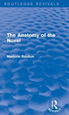 The Anatomy of the Novel by Marjorie Boulton