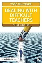 Dealing with Difficult Teachers, Third…