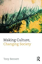 Making Culture, Changing Society (Culture,…