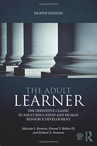 the-adult-learner-the-definitive-classic-in-adult-education-and-human-resource-development