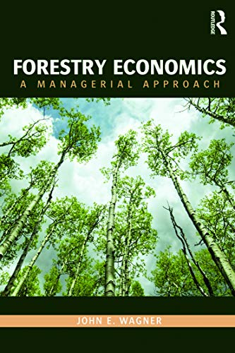 forestry-economics-a-managerial-approach-routledge-textbooks-in-environmental-and-agricultural-economics