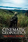 Shapiro, Michael: Cinematic Geopolitics