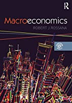 Macroeconomics by Robert J. Rossana