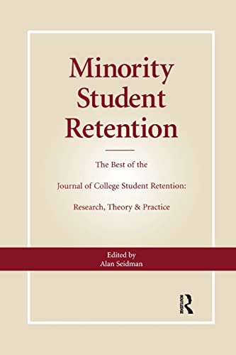 minority-student-retention-the-best-of-the-journal-of-college-student-retention-research-theory-practice