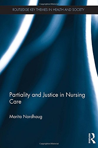 partiality-and-justice-in-nursing-care-routledge-key-themes-in-health-and-society