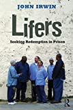 Irwin, John: Lifers: Seeking Redemption in Prison (Criminology and Justice Studies)