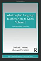 What English Language Teachers Need to Know…