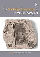 The Routledge Companion to Mobile Media…