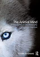 The animal mind : an introduction to the…