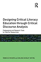 Designing Critical Literacy Education…