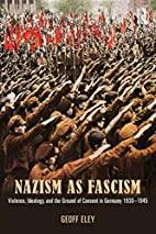 Nazism as Fascism: Violence, Ideology, and…