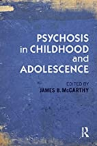 Psychosis in childhood and adolescence by…
