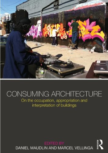 consuming-architecture-on-the-occupation-appropriation-and-interpretation-of-buildings