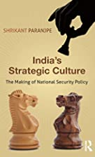 India's Strategic Culture: The Making of…