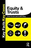 Turner, Chris: Equity and Trusts (Key Facts Key Cases)
