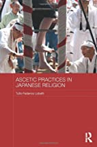 Ascetic practices in Japanese religion by…