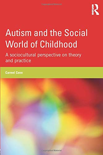 autism-and-the-social-world-of-childhood-a-sociocultural-perspective-on-theory-and-practice
