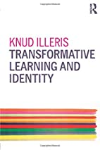 Transformative Learning and Identity by Knud…