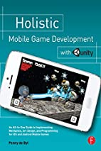 Holistic Mobile Game Development with Unity…