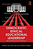 Gross, Steven Jay: Democratic Ethical Educational Leadership