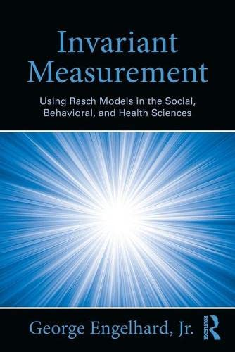 invariant-measurement-using-rasch-models-in-the-social-behavioral-and-health-sciences