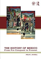 The History of Mexico: From Pre-Conquest to…